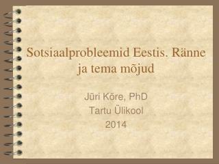 Sotsiaalprobleemid Eestis. Ränne ja tema mõjud