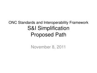 ONC Standards and Interoperability Framework S&I Simplification Proposed Path
