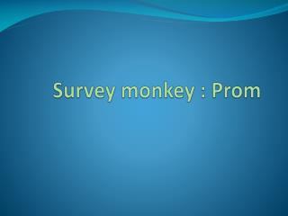 Survey monkey : Prom
