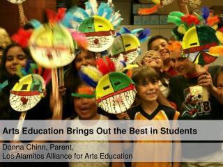 Donna Chinn, Parent, Los Alamitos Alliance for Arts Education