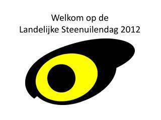 Welkom op de  Landelijke Steenuilendag 2012