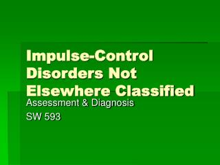 Impulse-Control Disorders Not Elsewhere Classified