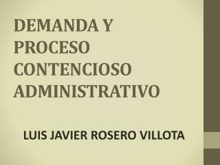 DEMANDA Y PROCESO CONTENCIOSO ADMINISTRATIVO