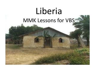 Liberia MMK Lessons for VBS