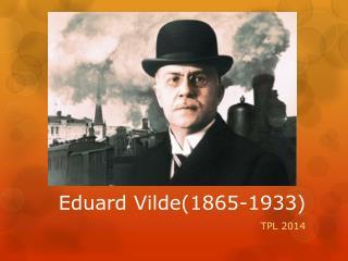 Eduard  Vilde(1865-1933 )
