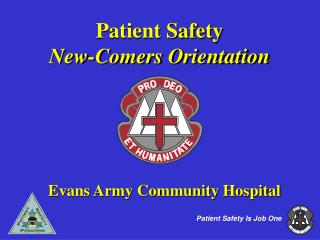 Patient Safety                          New-Comers Orientation