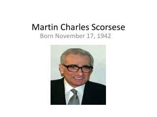 Martin Charles Scorsese