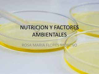 NUTRICION Y FACTORES AMBIENTALES