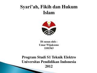 Syari'ah ,  Fikih dan Hukum  Islam
