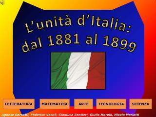 L'unità d'Italia: dal 1881 al 1899