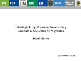 Estrategia Integral para la Prevención y Combate al Secuestro de  Migrantes Seguimiento