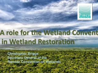 A  role for the  Wetland Convention  in Wetland Restoration