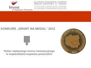 """KONKURS """"GRUNT NA MEDAL """" 2012"""