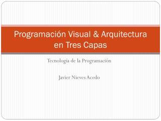 Programación Visual & Arquitectura en Tres Capas