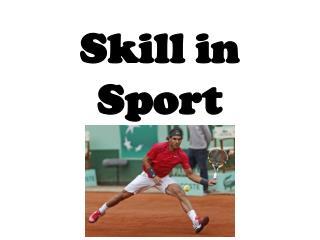 Skill in Sport