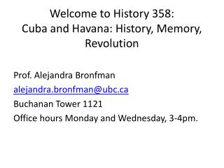 Welcome to History 358: Cuba and Havana: History, Memory, Revolution