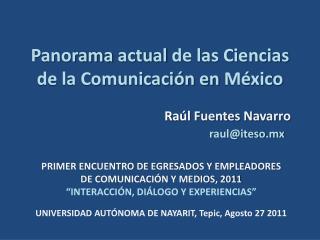 PRIMER ENCUENTRO DE EGRESADOS Y EMPLEADORES  DE COMUNICACIÓN Y MEDIOS, 2011