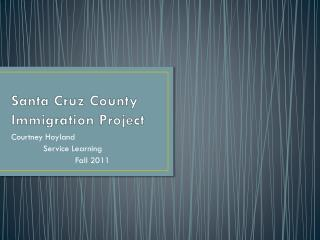 Santa Cruz County Immigration Project