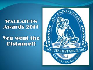 WALKATHON  Awards 2011  You went the Distance