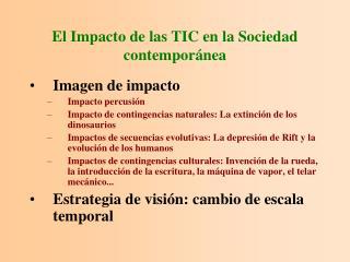 El Impacto de las TIC en la Sociedad contemporánea