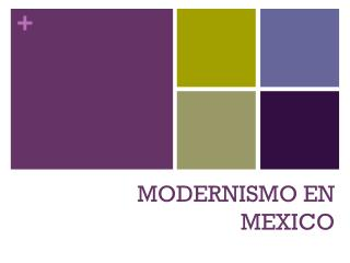 MODERNISMO EN MEXICO