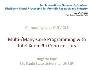 Computing Labs CL5 / CL6 Multi-/Many-Core Programming with Intel Xeon Phi Coprocessors