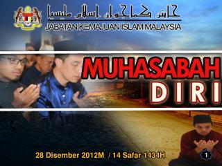 28 Disember 2012M  / 14 Safar 1434H