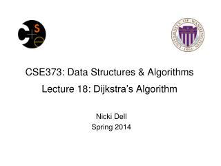 CSE373: Data Structures & Algorithms Lecture 18:  Dijkstra's  Algorithm