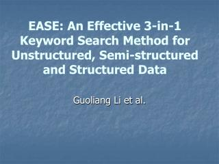 EASE: An Effective 3-in-1 Keyword Search Method for Unstructured, Semi-structured and Structured Data
