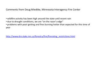 Comments from Doug  Miedtke , Minnesota Interagency Fire Center