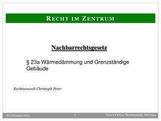 Nachbarrechtsgesetz §  23a Wärmedämmung und Grenzständige Gebäude Rechtsanwalt Christoph Peter