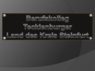 Berufskolleg Tecklenburger Land des  Kreis  Steinfurt