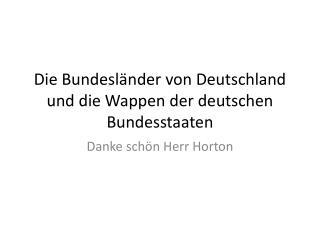 D ie  Bundesländer  von Deutschland und die  Wappen  der  deutschen Bundesstaaten