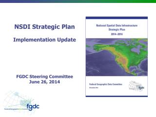 NSDI Strategic Plan Implementation Update FGDC Steering Committee June 26, 2014