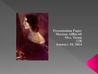 Presentation Paper Mariam AlBinAli  Mrs. Timm  12B January 18, 2014