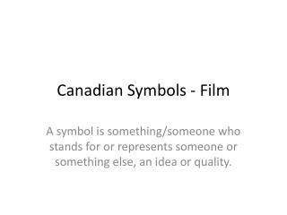 Canadian Symbols - Film