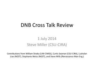 DNB Cross Talk Review