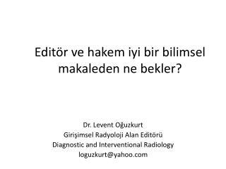 Editör ve hakem iyi bir bilimsel makaleden ne bekler?