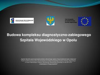 Budowa kompleksu diagnostyczno-zabiegowego  Szpitala Wojewódzkiego w Opolu