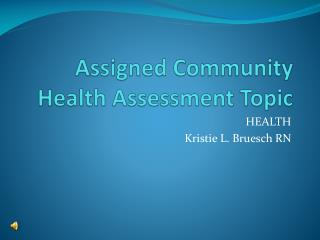 Assigned Community Health Assessment Topic