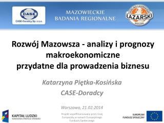 Rozwój Mazowsza  - analizy i prognozy  makroekonomiczne przydatne dla prowadzenia  biznesu