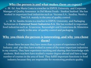 Who the person is  and  what makes them an expert ?