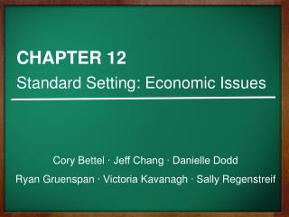 CHAPTER 12 Standard Setting: Economic Issues