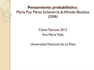 Pensamiento probabilístico . María Puy Pérez Echeverría & Alfredo Bautista  (2008)