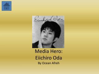 Media Hero: Eiichiro Oda  By Ocean Afreh
