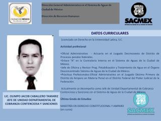 Licenciado en Derecho en la Universidad Latina, S.C. Actividad profesional