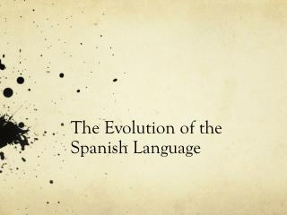 The Evolution of the Spanish Language