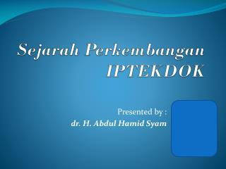 Sejarah Perkembangan  IPTEKDOK