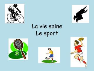La vie  saine Le sport