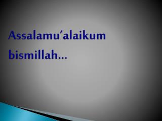 Assalamu'alaikum bismillah...
